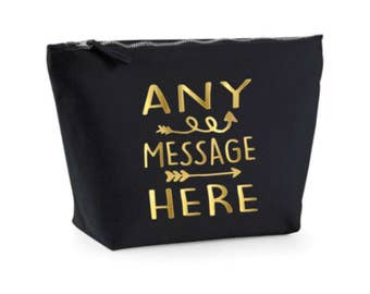 Make Up Bag, Any Message Here, Black Gold Cosmetic Bag, Any Phrase Here Gift, Make Up Case, Design Your Own Toiletry Bag, Arrow Design