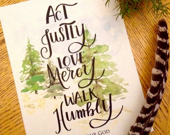 Act Justly, Love Mercy, Walk Humbly, Micah 6 8, Watercolor printable, scripture prints, hand lettered, Bible Verse art