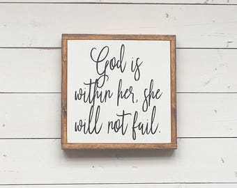 God is within her, she will not fail || wood sign