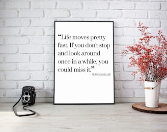 Ferris Bueller Printable Quote Inspirational Print Instant Download Poster