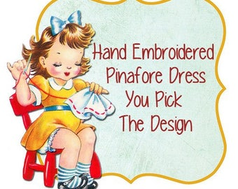 Hand Embroidered Pinafore Dress - You Pick from 2 Designs