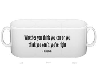 Whether you think you can or you think you can't, you're right - Henry Ford - Motivational mug