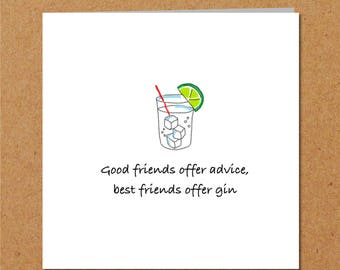 Friendship card, girl friend card, gin card, funny card, birthday card. Good friends, best friends offer gin. All occasions
