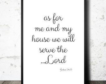 As for Me and My House We Will Serve the Lord Joshua 24:15 - 8x10 Digital Print