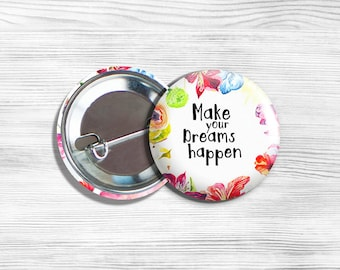 "Inspirational ""Make Your Dreams Happen"" Pinback Button 1.75"""