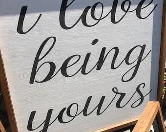 """2' x 2' Farmhouse sign """"I Love Being Yours"""" wooden wall decor"""