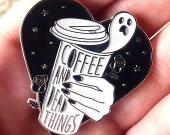 Coffee & Dead Things - Enamel Pin