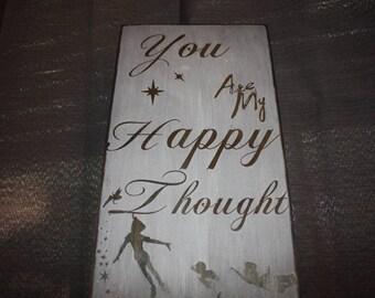 "Disney Decor / Peter Pan Inspired Wall Hanging –""You are my happy thought..."" – Peter Pan Inspired / Disney Home Decor / Neverland Sign"