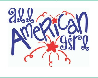 All American Girl Fourth of July SVG, 4th of July Cut File, July Fourth SVG, July 4th svg, Red White Blue Cricut Silhouette File, USA svg