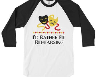 Theater Gift - Director Gift - Musical Gift - Music Teacher Gift - Gift for Musician - Gift for Actor - I'd Rather be Rehearsing Shirt Gift