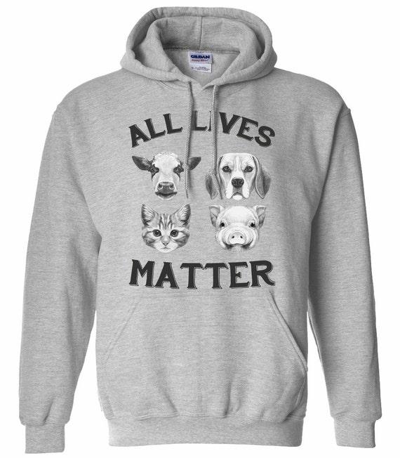 Animal Lover Sweatshirt - All Lives Matter - Vegan Hoodie - Item 2821 JGvvDPl5y