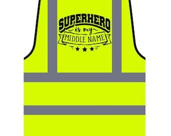 Superhero Is My Middle Name Personalized Hi Visibility Yellow Safety Jacket Vest Waistcoat t725v