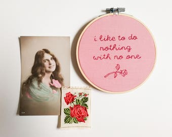 Hand embroidered hoop art - millennial pink series - i like to do nothing with no one
