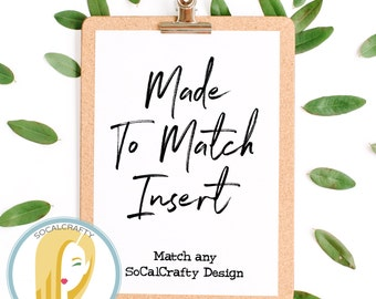 Insert, Made To Match Any SoCalCrafty Design, Made To Order, Printed or Printable DIY