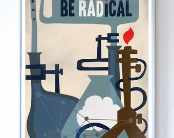 18 x 24 - Be Radical Science Art - Science Poster - Science Classroom Art Print - Wall Art - Chemistry Design