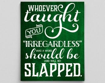 Irregardless English Teacher Chalkboard Print Grammar Gift for Teachers Typographic Print Editor Writer English Gifts Gag Gift Office Decor