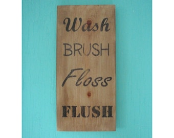 Wash Brush Floss Flush sign - Bathroom rules sign - Rustic bathroom sign - Bathroom wall decor - Farmhouse sign -  Housewarming gift