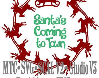 SVG Cutting File Santa Sleigh with Reindeer Circle Design #07 with Santas Coming to Town Cut File MTC SCAL Cricut Silhouette Cutting File
