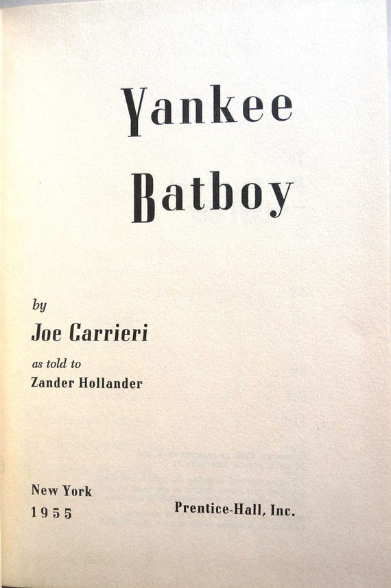 Yankee Batboy 1955 by Joe Carrieri - 1st Edition Hardcover HC - Baseball New York Yankees Batboy to Joe DiMaggio - Autobiography