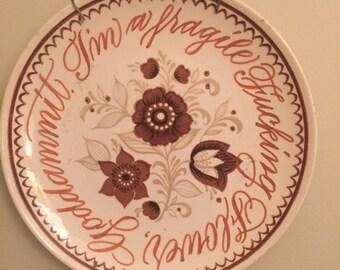 I'm a Fragile F*cking Flower Altered Vintage Plate