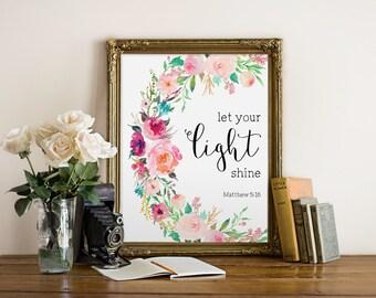 Bible Verse Art, Let your light shine, Matthew 5:16, Bible Quote, Watercolor Floral, Nursery Decor, Scripture, Christian Art, Calligraphy