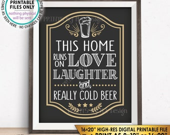 """Funny Beer Sign, This Home Runs on Love, Laughter, and Really Cold Beer, Man Cave Sign, Game Room, PRINTABLE 8x10/16x20"""" Instant Download"""