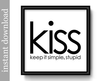Kiss Quote, Printable Wall Art, office art, dorm poster, engineering graduate, typography art, inspirational, engineer gift, keep it simple