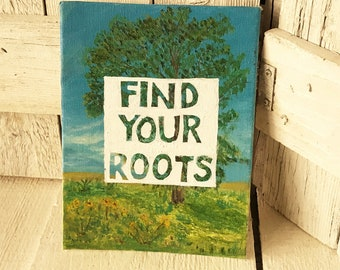 "Small vintage painting tree ""Find Your Roots"" message altered upcycled/ free shipping US"