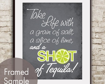 Take Life with a Grain of Salt, a Slice of Lime and a Shot of Tequila - Art Print (Featured on Charcoal) Buy 3 get one FREE