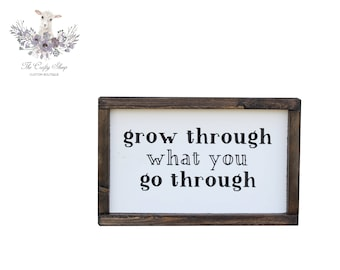Grow Through What You Go Through Rustic Farmhouse Sign / Built by Hand / Hand-painted