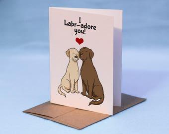 Labrador I Love You Dog Card - I Labr-adore You! Greeting Card - Labrador Retriever Valentine's Card - Dog Love Card
