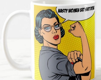 Feminist Nasty Women, Nasty Woman, Funny Coffee Mug, Friend Mug, Adult Mug, Retro Mug, Adult Gift, Retro Mug, 50's Mug, Pop Culture Gift