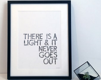 There is a Light and it Never Goes Out - The Smiths Typography Print Poster