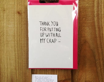 Card - Thank You For Putting Up with all my Crap A5 Screen Printed Card on 300gsm Sorry Card