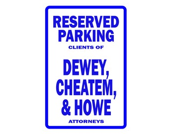 Reserved Parking Sign for the infamous firm of Dewey, Cheatem, and Howe - Lawyer Sign