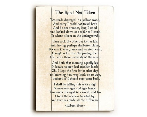interpreting roberts frost poem the road The poem has two recognized interpretations one is a more literal interpretation, while the other is more ironic readers often see the poem literally, as an expression of individualism.