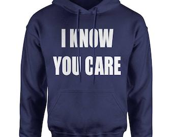 I Know You Care  Adult Hoodie Sweatshirt