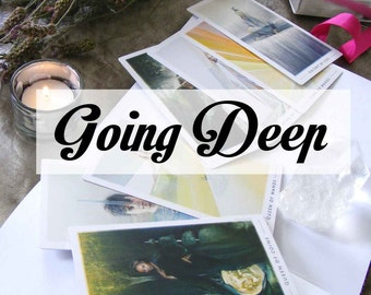 Going Deep  - A tarot reading that's not for the faint hearted.