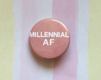 Millennial AF Pinback Button