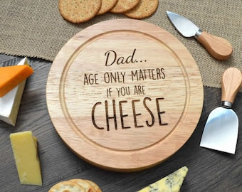 Age Only Matters If You Are Cheese Funny Cheeseboard Gift For Dad On Fathers Day - Personalized