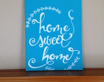 "CUSTOM Canvas Painting Quote - ""Home Sweet Home"" Handmade Wall Art Hand Painted Dorm Room Decor Home Goods Baby Room Living Room Art"