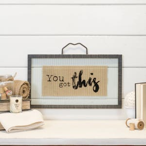 """Wood and glass sign """"YOU GOT THIS"""""""