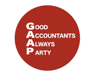 "Good Accountants Always Party 2-1/4"" Button or Magnet"