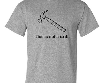 This is not a drill. Tee Shirt