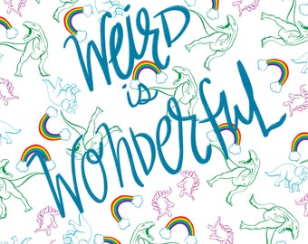 Weird is wonderful