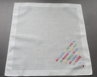 Oh Please Do Not Kiss Me - Vintage Novelty Cotton Hankie Handkerchief