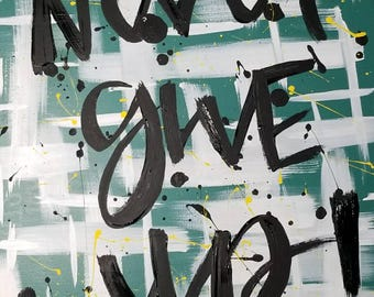 NEVER GIVE UP Hand-Painted Canvas
