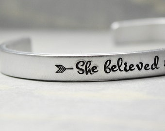 She believed she could, Inspiration Cuff, Hand Stamped Cuff, Personal Gift Idea, Personalized Jewelry, Custom Cuff,