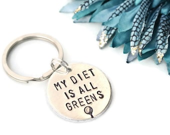 My Diet Is All Greens Hand Stamped Keychain | Golf Keychain | Golf Gifts For Men | Golf Balls | Golf Quote | Husband Gift | Golfer Gift