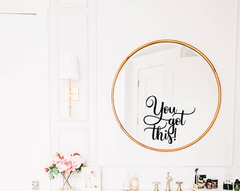You got this, Mirror Decal, Bathroom Wall Decal, Bathroom Decor,Decor, Window Cling, Mirror Decal, Mirror Cling, Inspirational Quotes